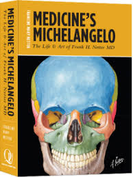 Book Review – Medicine's Michelangelo: The Life & Art of Frank H. Netter, MD